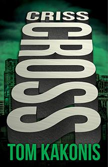 Criss Cross by author Tom Kakonis