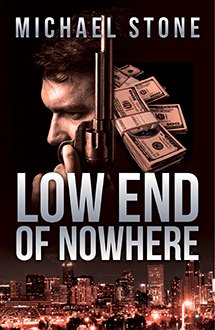 Low End Of Nowhere by author Michael Stone