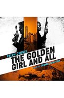 The Golden Girl and All – Audiobook Edition