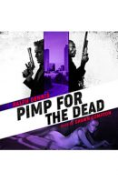 Pimp for the Dead – Audiobook Edition