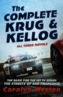 The Complete Krug & Kellog: All Three Novels