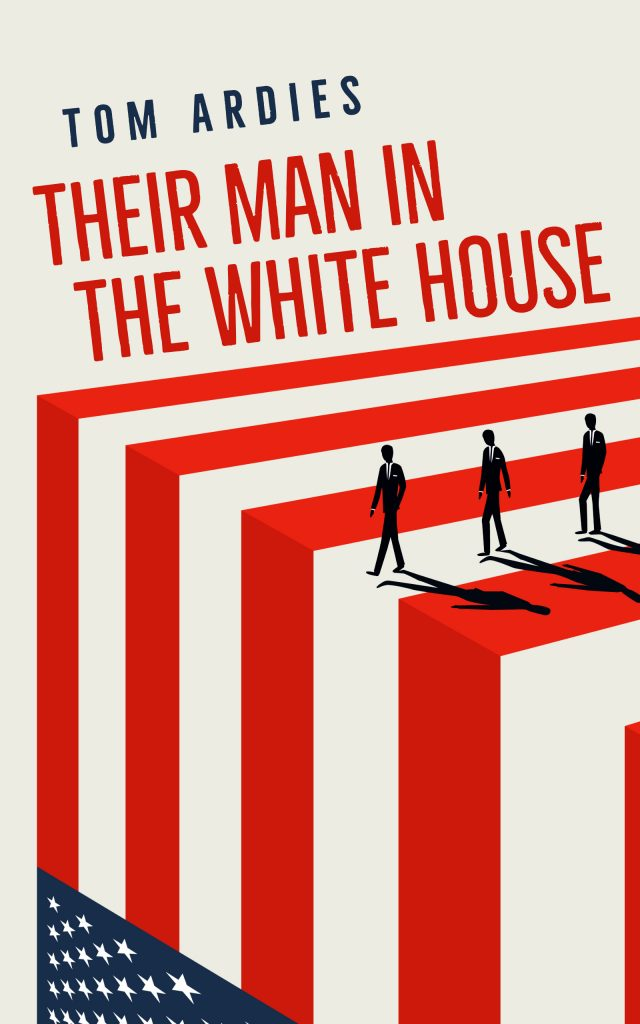 Author Their Man in the White House