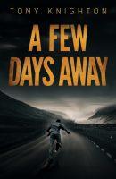 A Few Days Away – Coming Soon