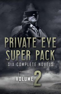 Private Eye Super Pack Vol 2 – Six Complete Novels